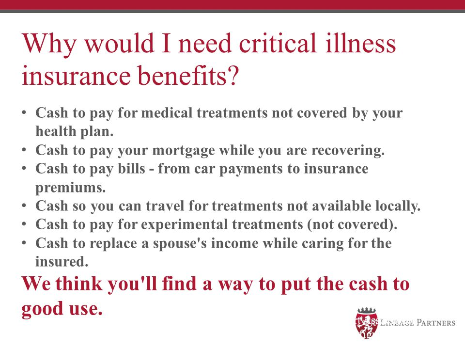 Why would I need critical illness insurance benefits