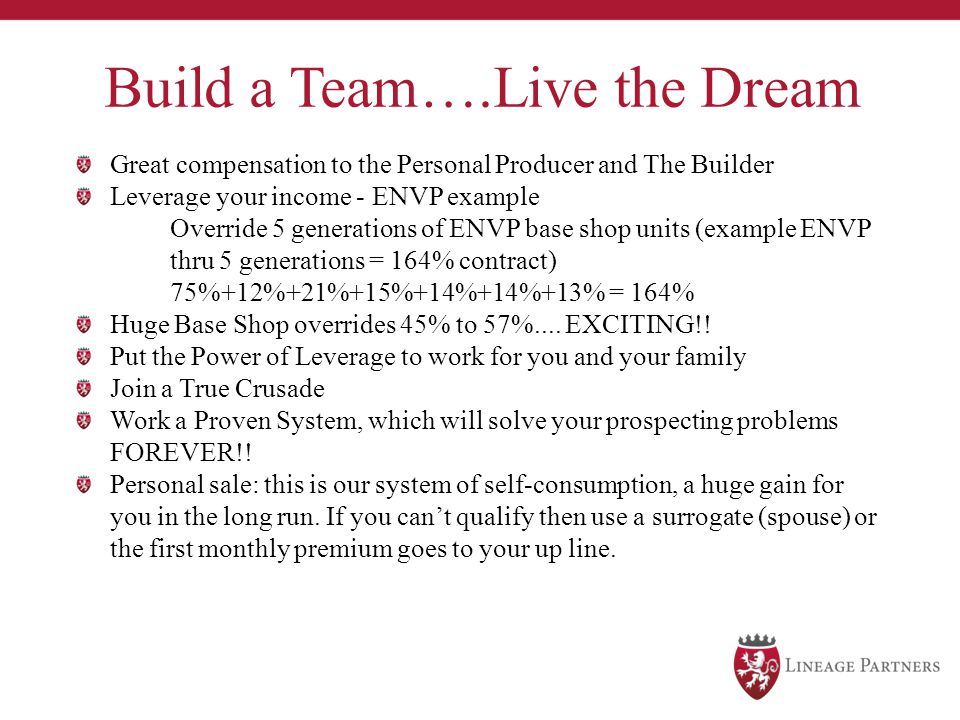 Build a Team….Live the Dream