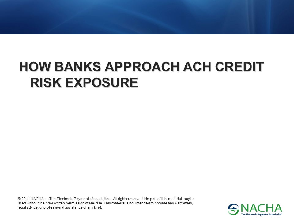 HOW BANKS APPROACH ACH CREDIT RISK EXPOSURE