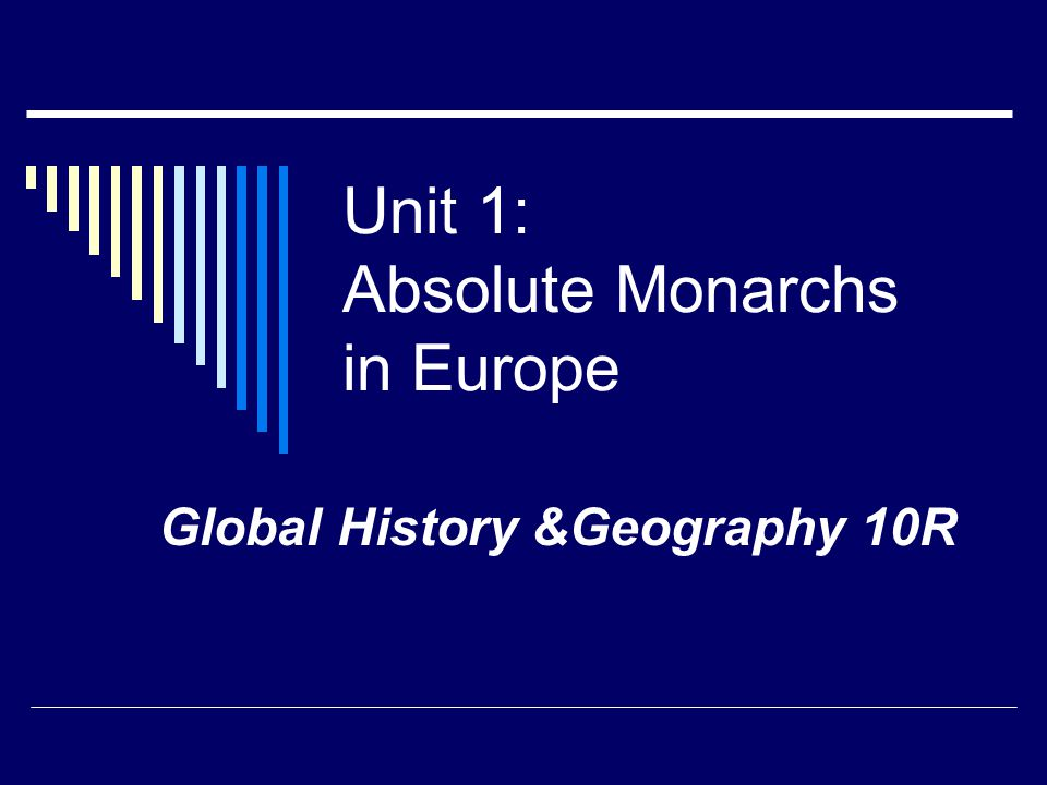 Unit 1: Absolute Monarchs in Europe