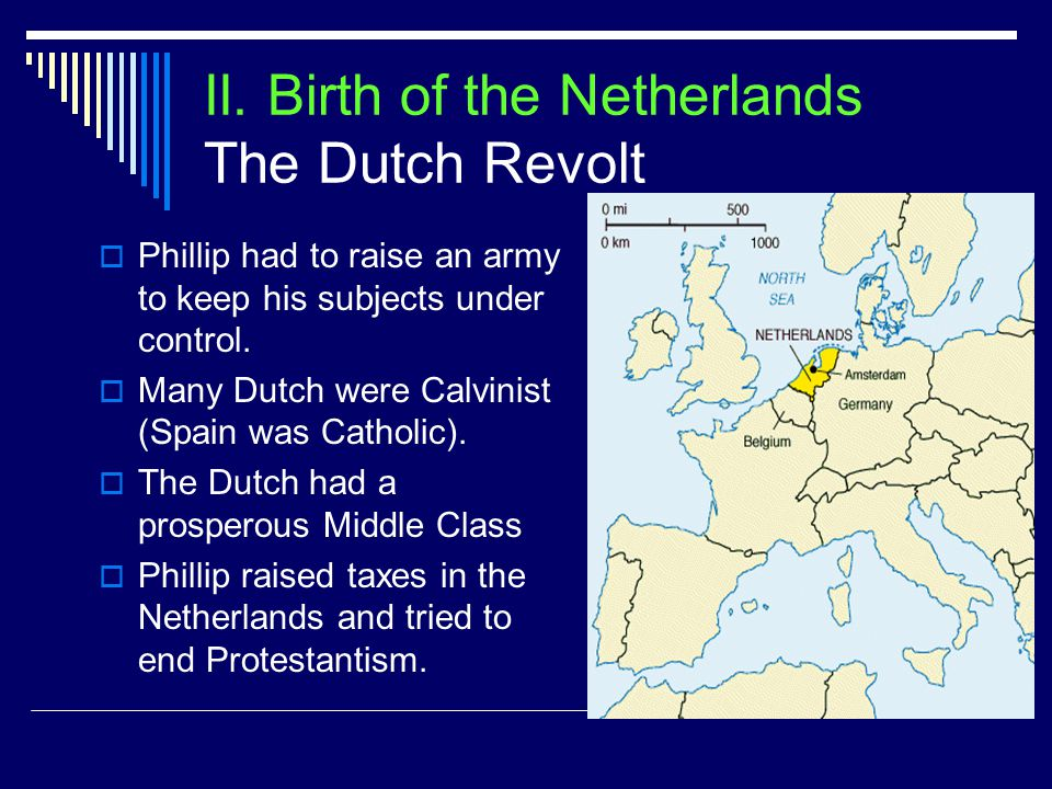 II. Birth of the Netherlands The Dutch Revolt