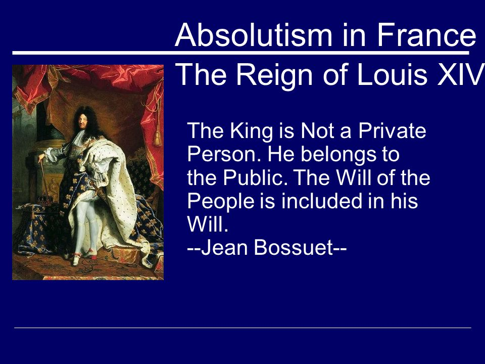 Absolutism in France The Reign of Louis XIV