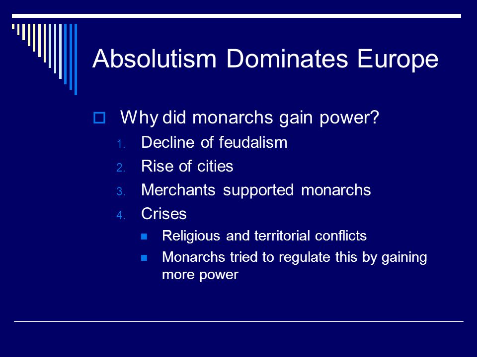 Absolutism Dominates Europe