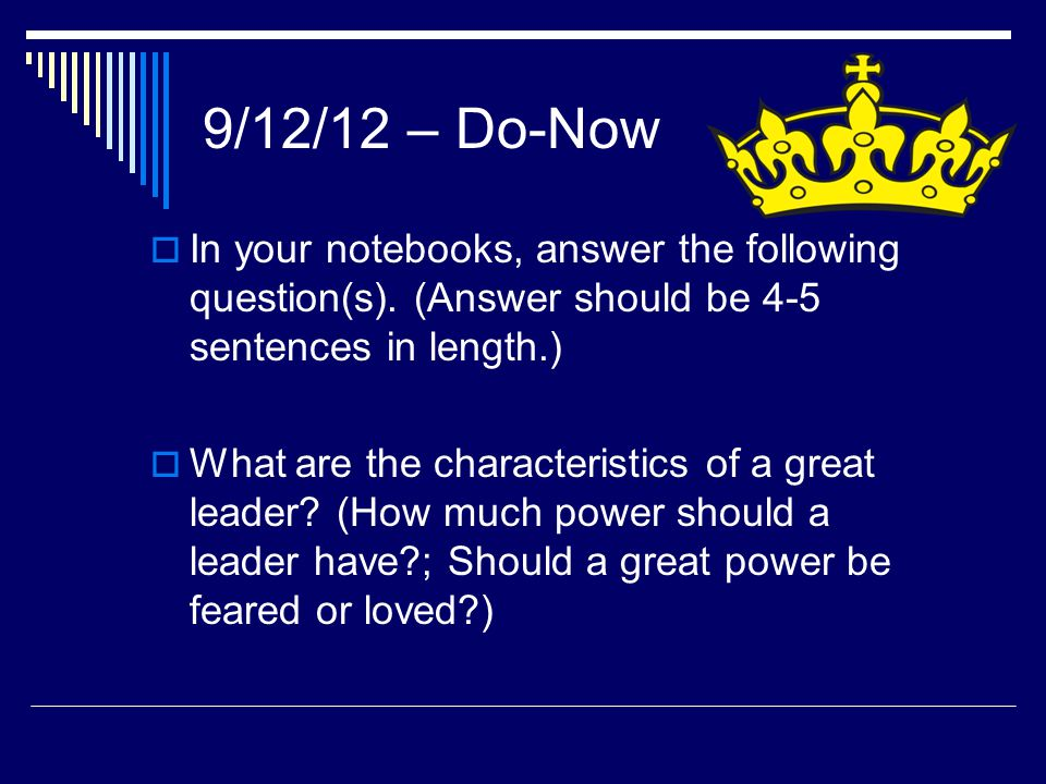 9/12/12 – Do-Now In your notebooks, answer the following question(s). (Answer should be 4-5 sentences in length.)