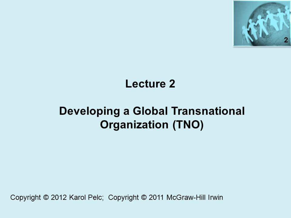 Developing a Global Transnational Organization (TNO)