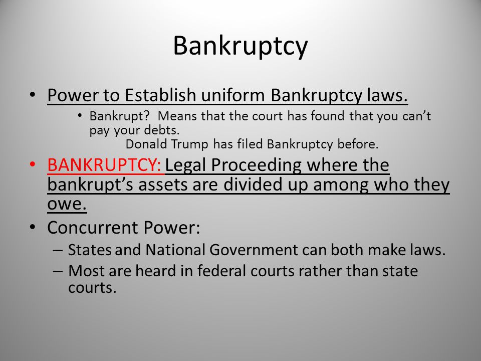 Bankruptcy Power to Establish uniform Bankruptcy laws.