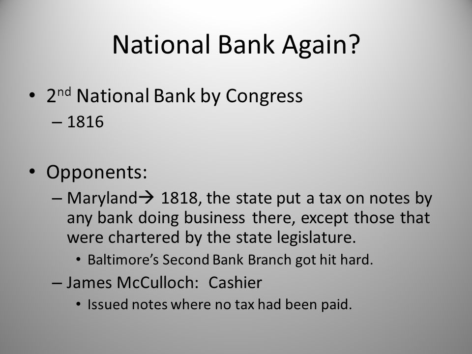 National Bank Again 2nd National Bank by Congress Opponents: 1816