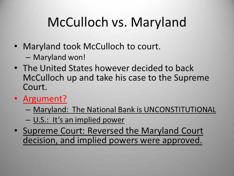 McCulloch vs. Maryland Maryland took McCulloch to court.