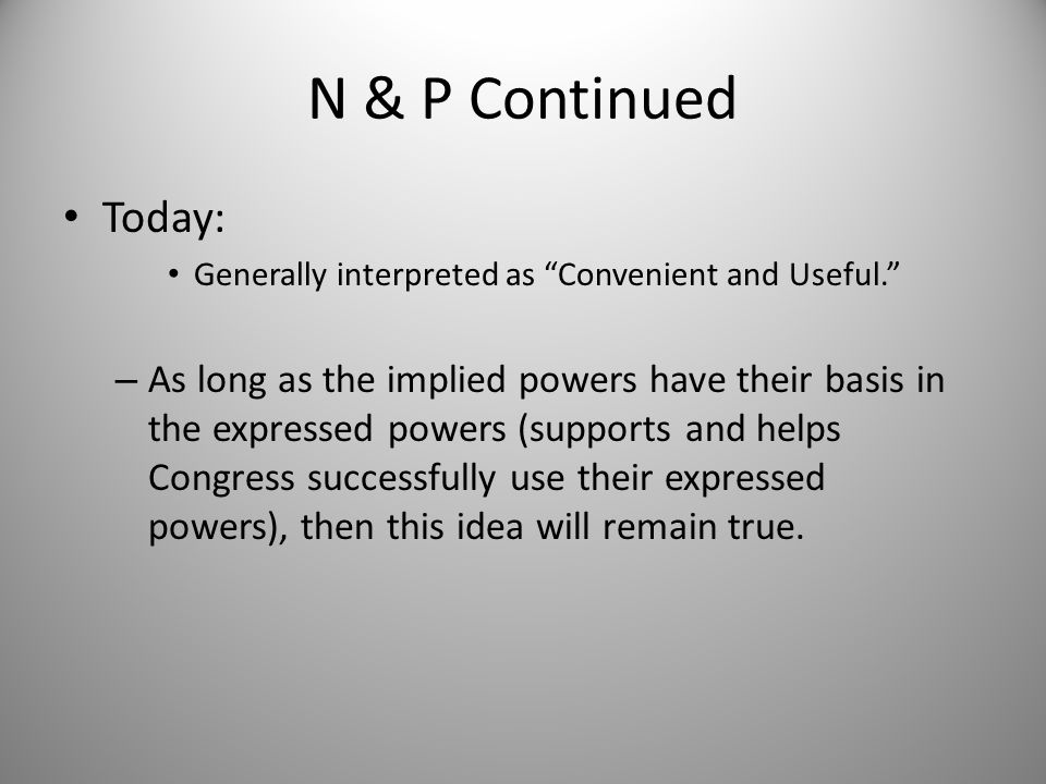 N & P Continued Today: Generally interpreted as Convenient and Useful.