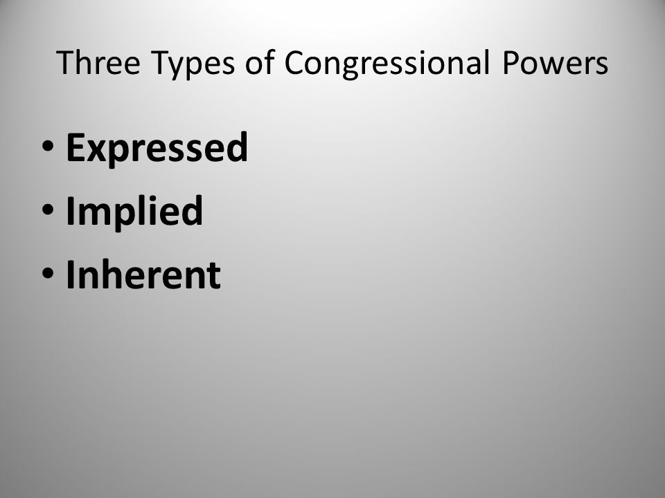 Three Types of Congressional Powers
