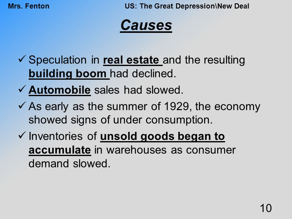 Causes Speculation in real estate and the resulting building boom had declined. Automobile sales had slowed.