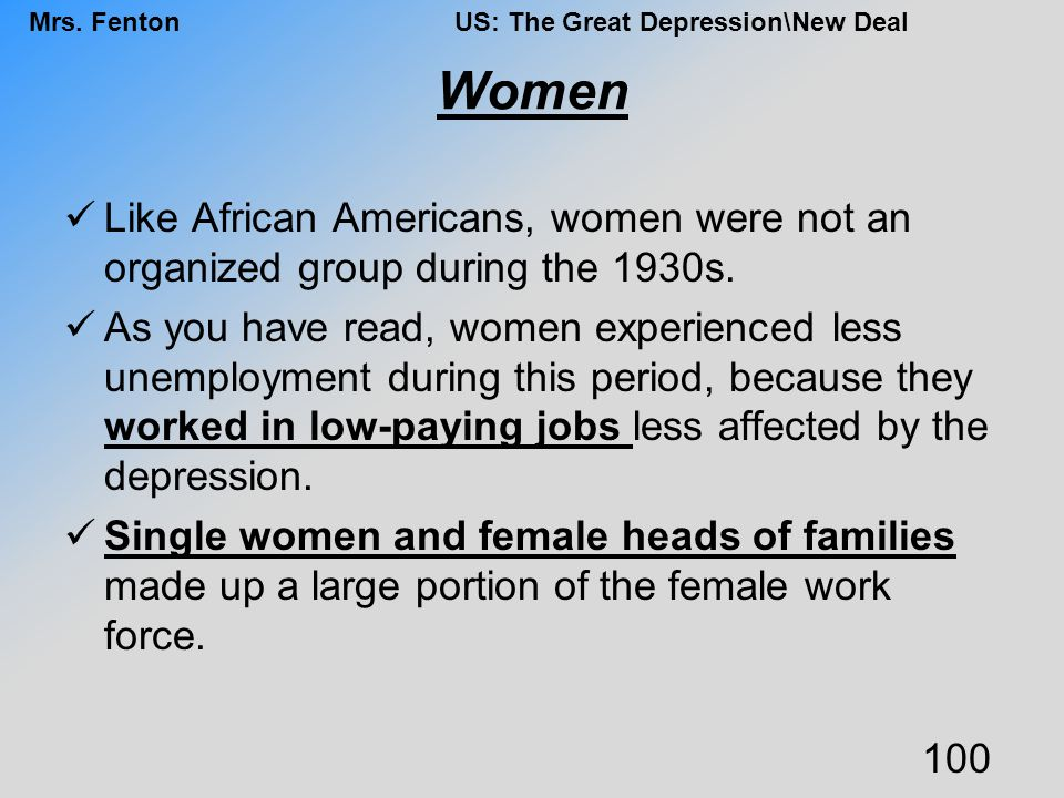 Women Like African Americans, women were not an organized group during the 1930s.
