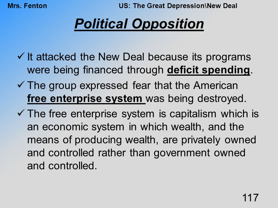 Political Opposition It attacked the New Deal because its programs were being financed through deficit spending.