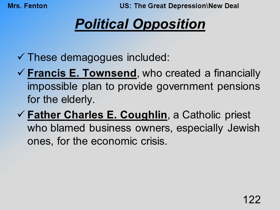 Political Opposition These demagogues included: