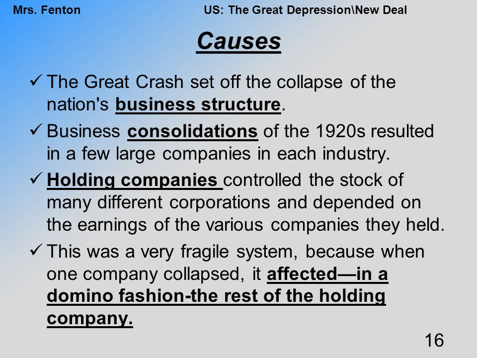 Causes The Great Crash set off the collapse of the nation s business structure.