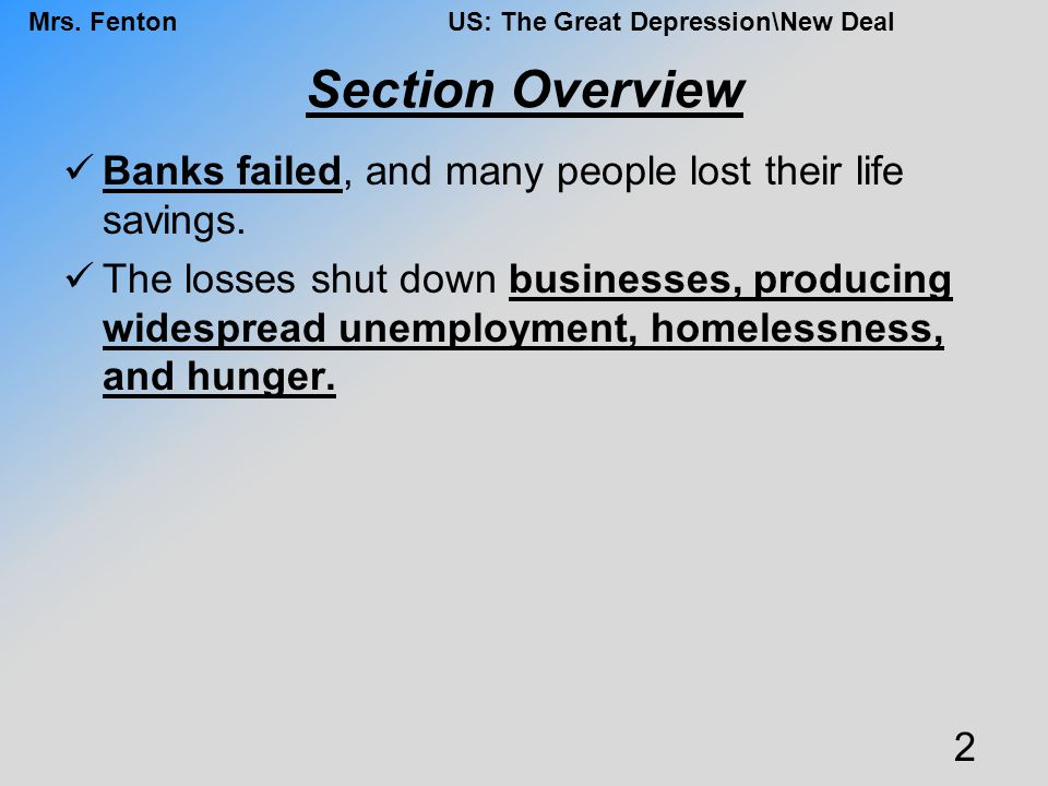 Section Overview Banks failed, and many people lost their life savings.