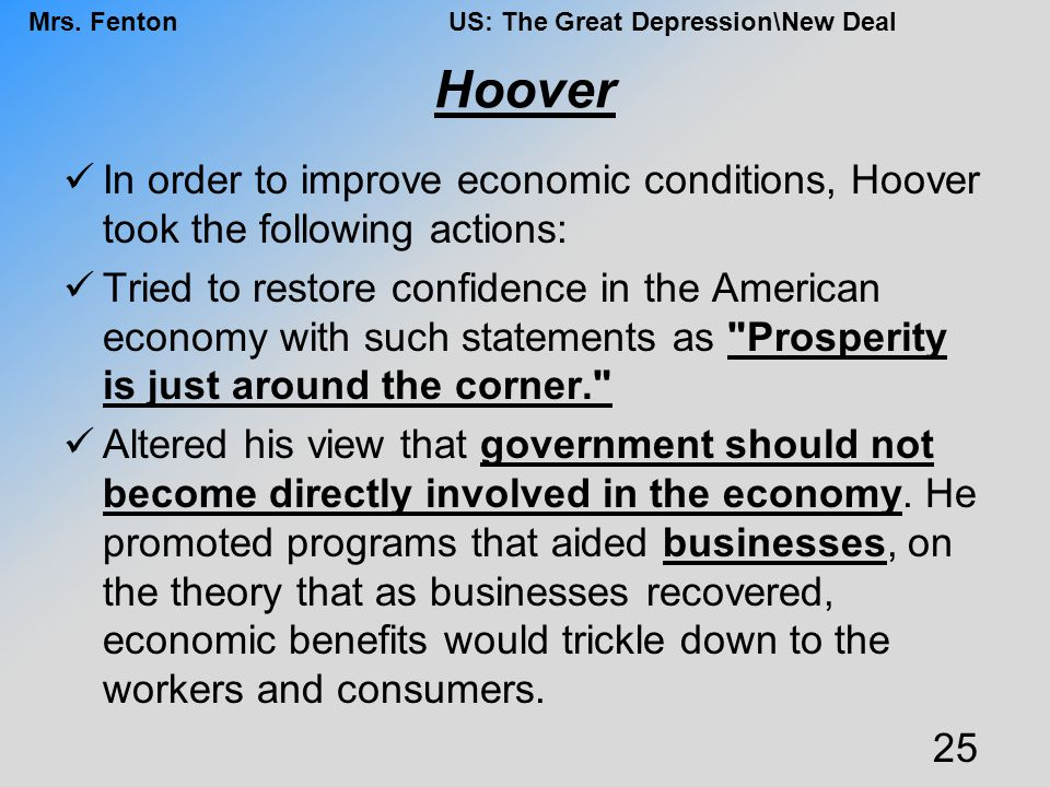 Hoover In order to improve economic conditions, Hoover took the following actions: