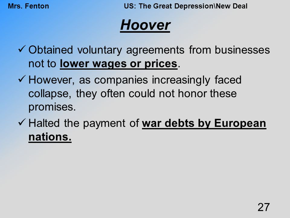 Hoover Obtained voluntary agreements from businesses not to lower wages or prices.