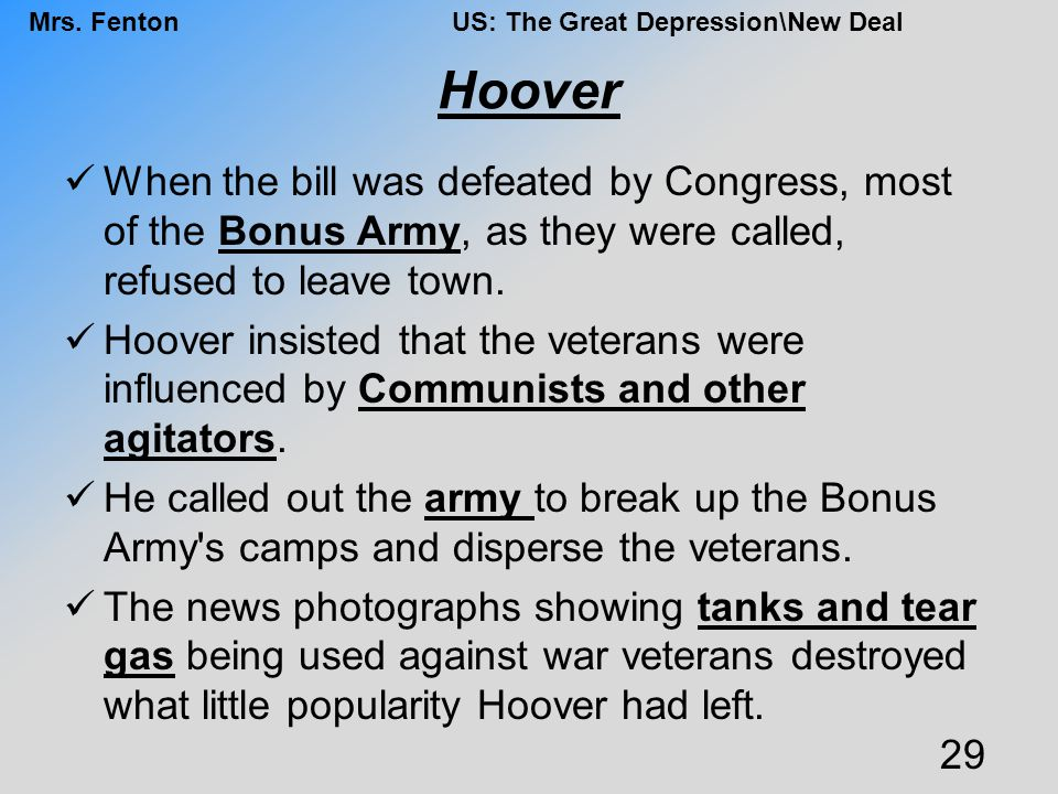 Hoover When the bill was defeated by Congress, most of the Bonus Army, as they were called, refused to leave town.