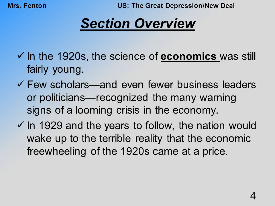 Section Overview In the 1920s, the science of economics was still fairly young.