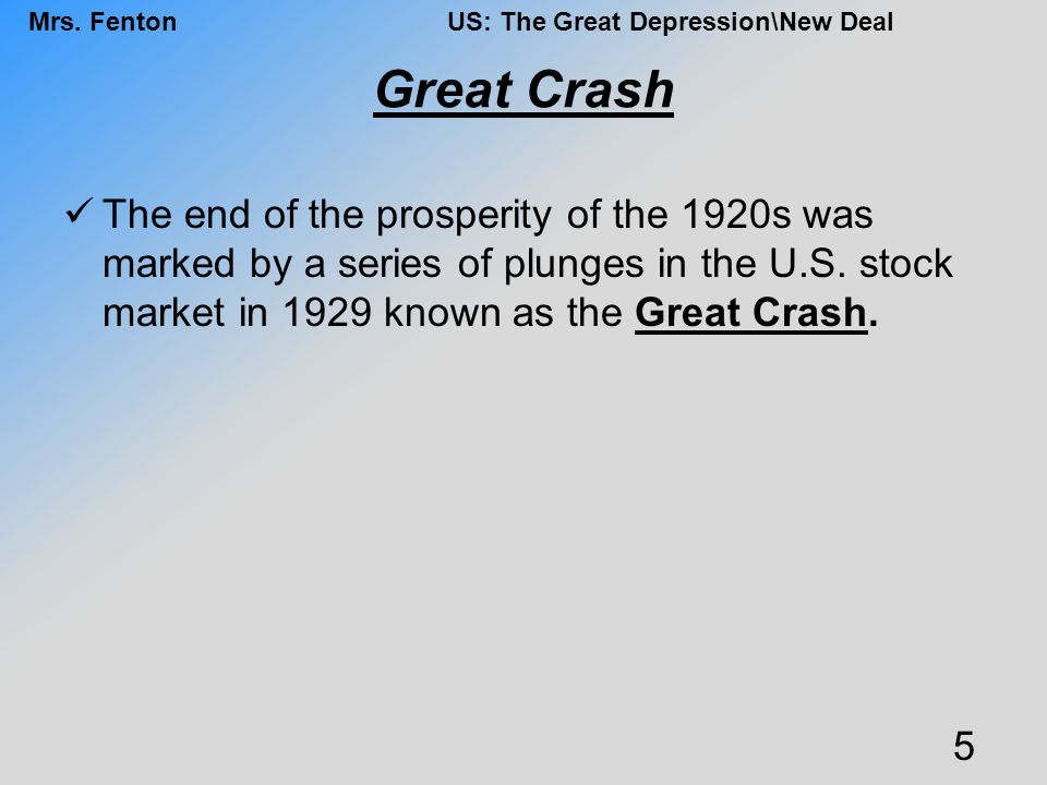 Great Crash The end of the prosperity of the 1920s was marked by a series of plunges in the U.S.