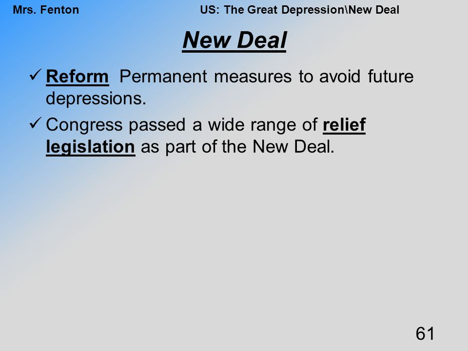 New Deal Reform Permanent measures to avoid future depressions.