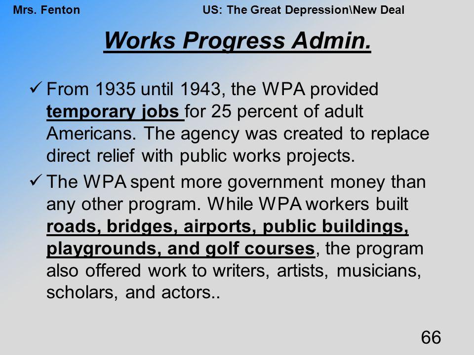 Works Progress Admin.