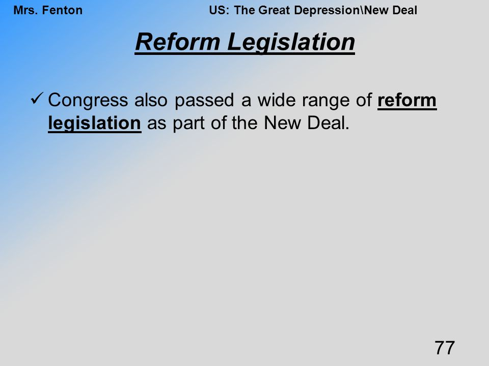 Reform Legislation Congress also passed a wide range of reform legislation as part of the New Deal.