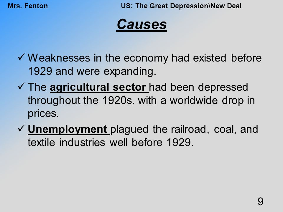 Causes Weaknesses in the economy had existed before 1929 and were expanding.