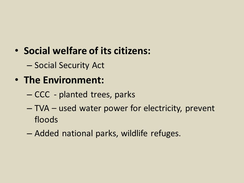 Social welfare of its citizens: The Environment: