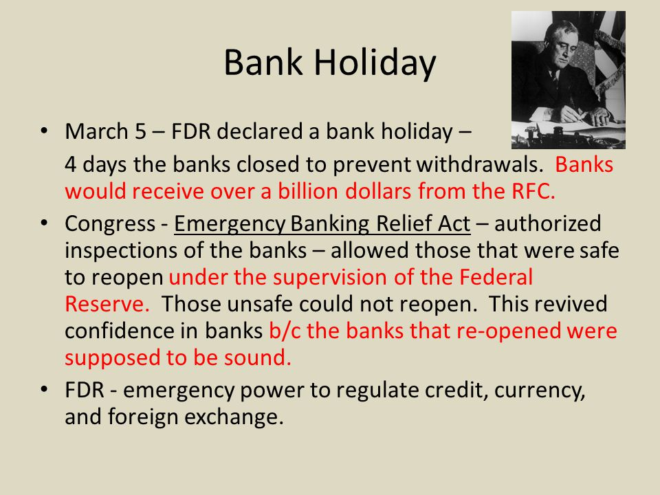 Bank Holiday March 5 – FDR declared a bank holiday –