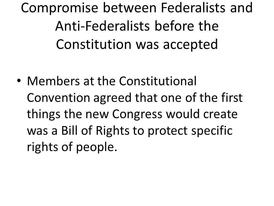 Compromise between Federalists and Anti-Federalists before the Constitution was accepted