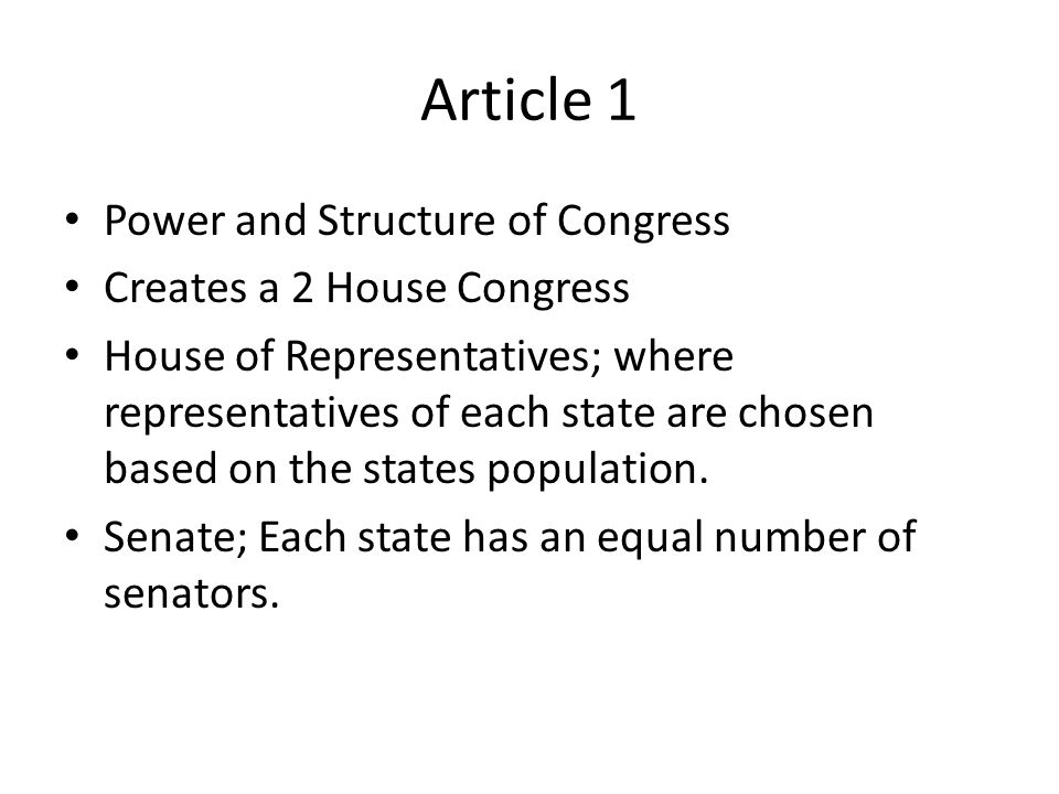 Article 1 Power and Structure of Congress Creates a 2 House Congress