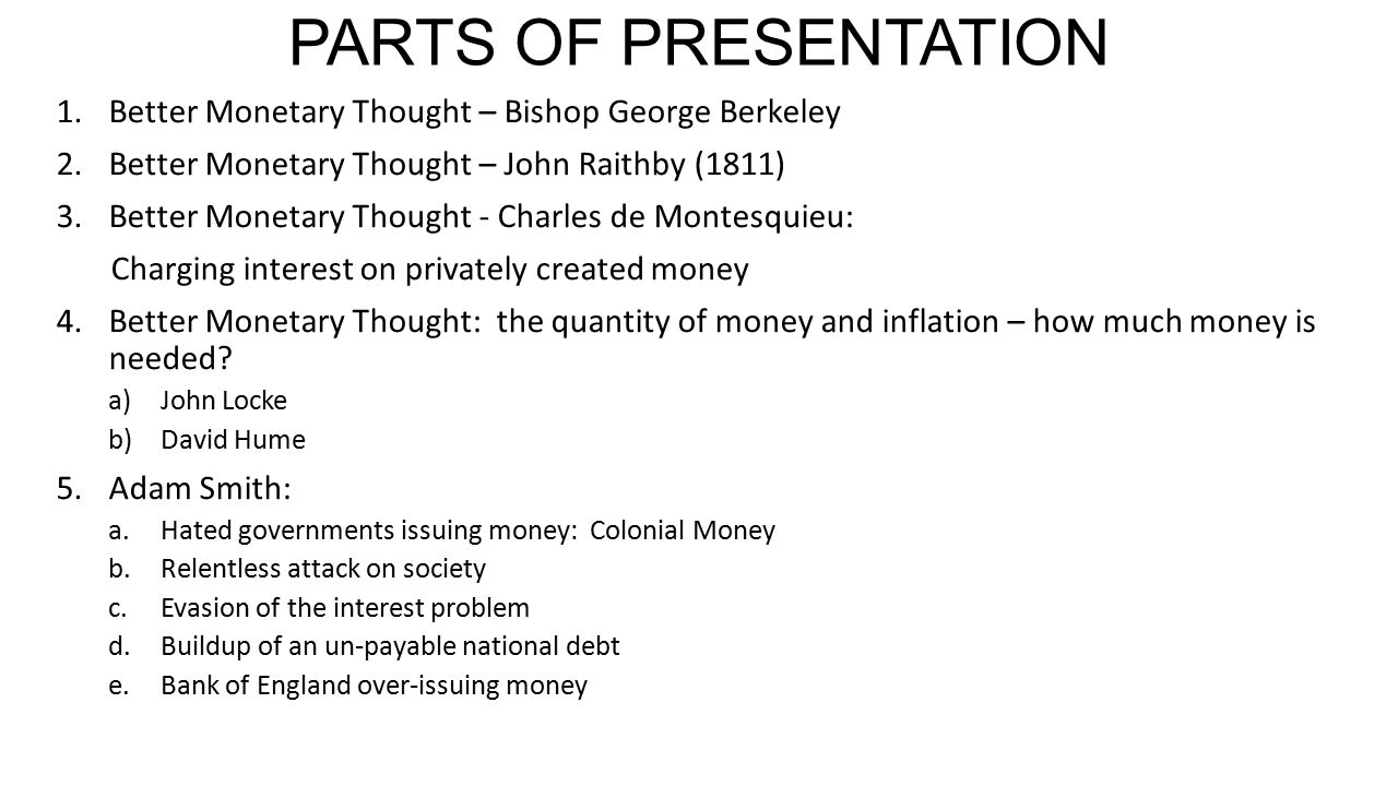 PARTS OF PRESENTATION Better Monetary Thought – Bishop George Berkeley