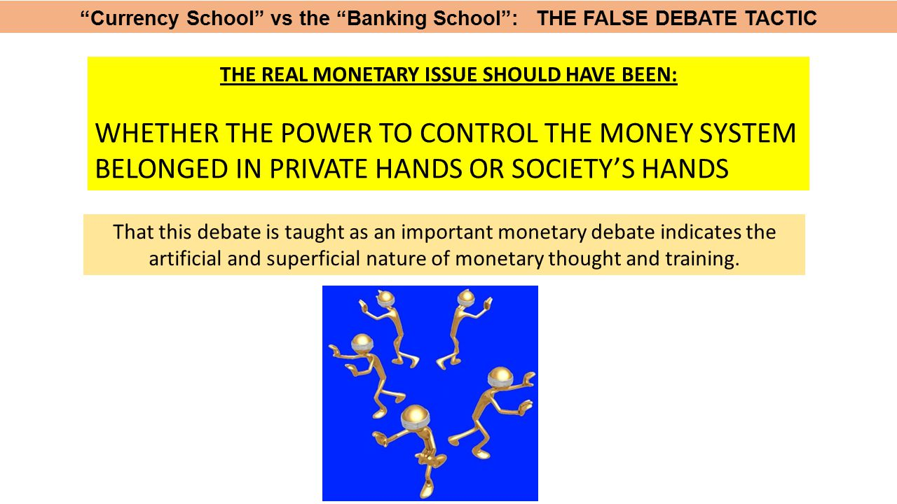 Currency School vs the Banking School : THE FALSE DEBATE TACTIC