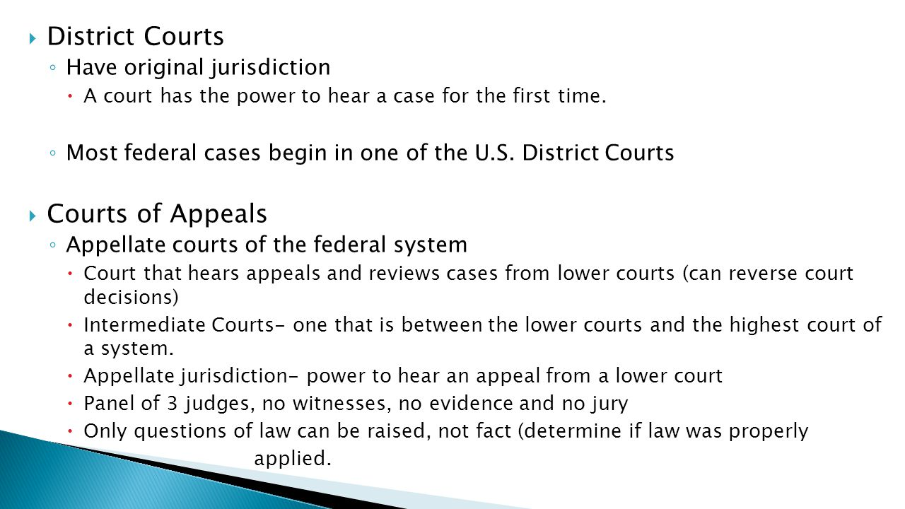 District Courts Courts of Appeals Have original jurisdiction