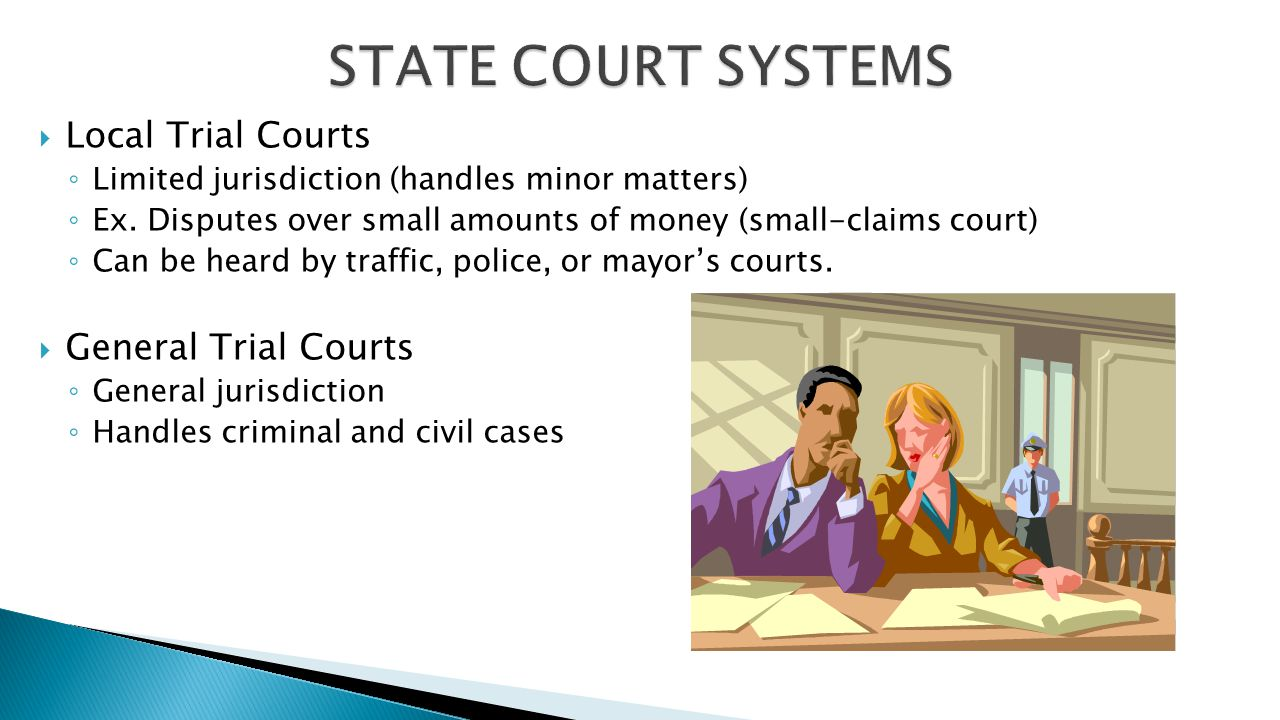 STATE COURT SYSTEMS Local Trial Courts General Trial Courts