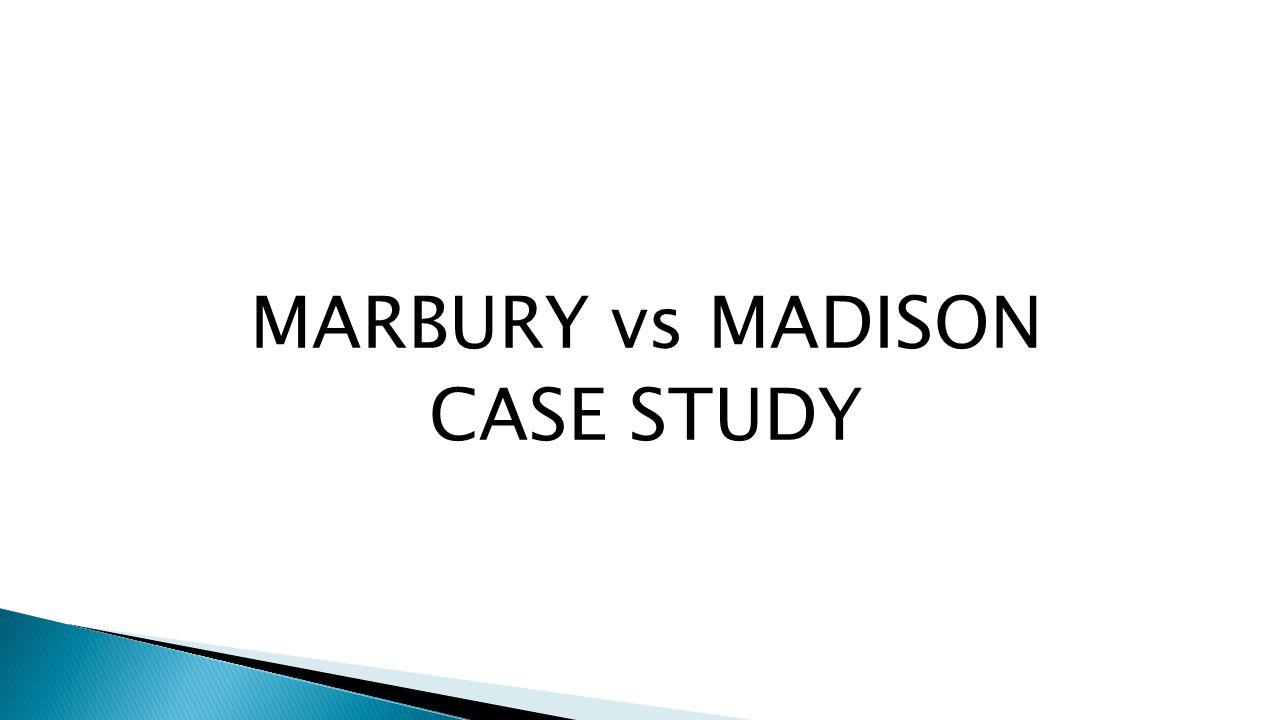 MARBURY vs MADISON CASE STUDY