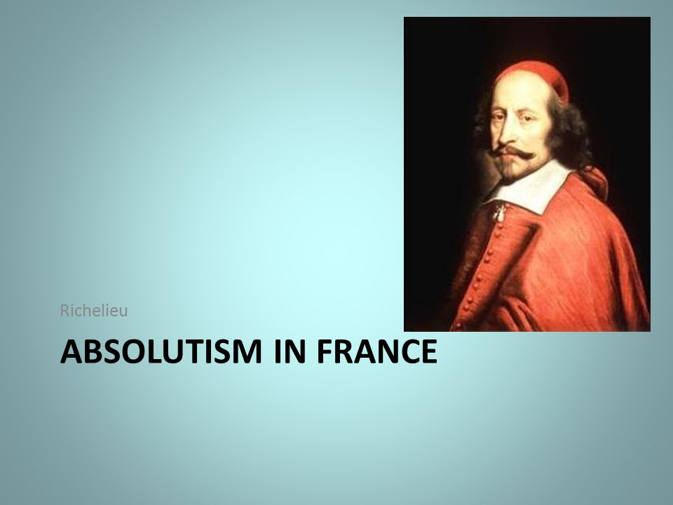 Richelieu Absolutism in france