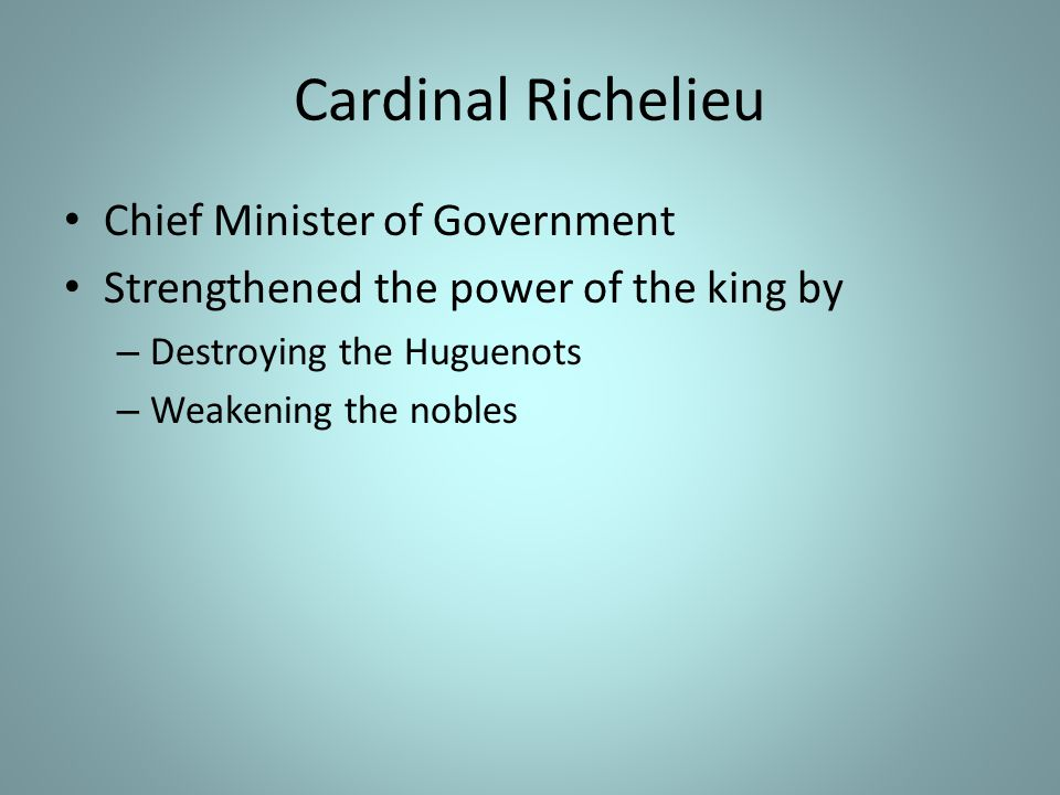Cardinal Richelieu Chief Minister of Government
