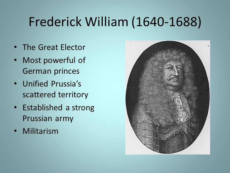 Frederick William (1640-1688) The Great Elector