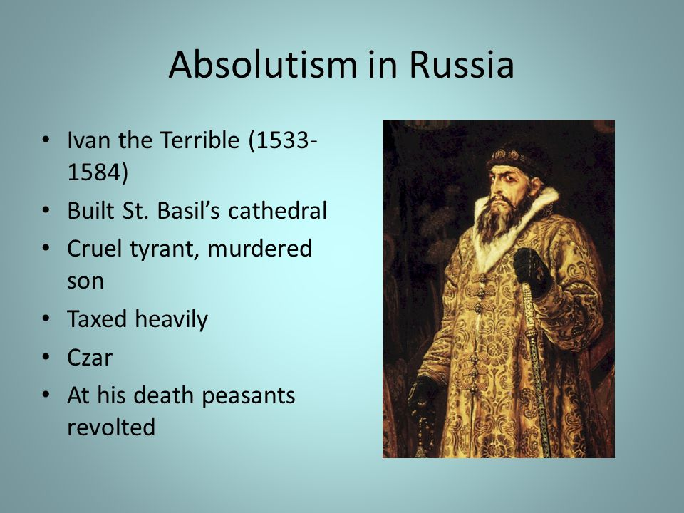Absolutism in Russia Ivan the Terrible (1533-1584)