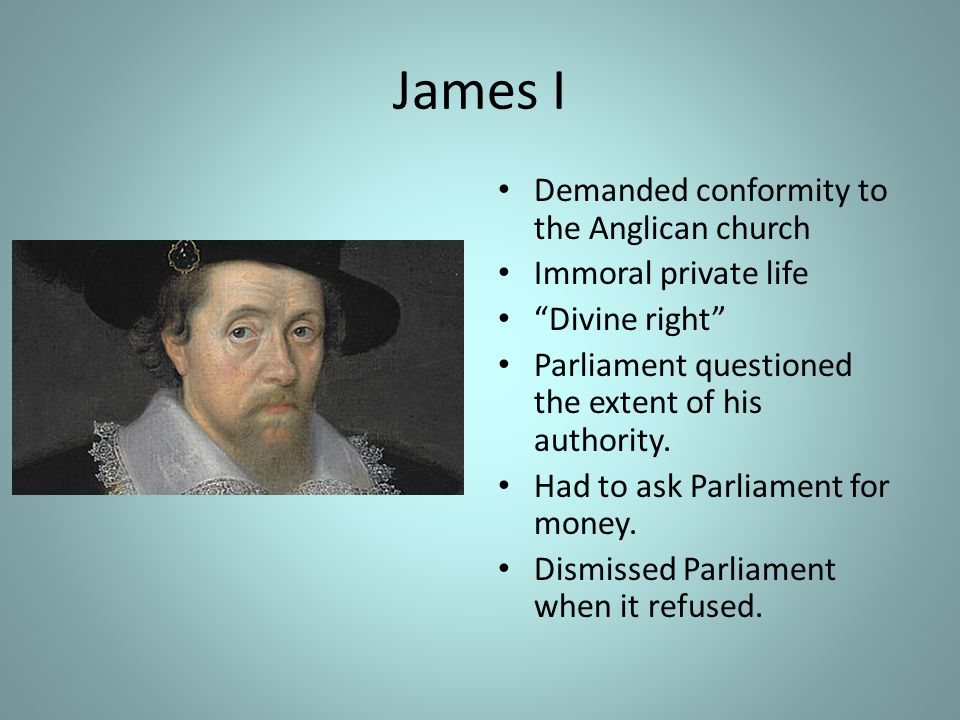 James I Demanded conformity to the Anglican church