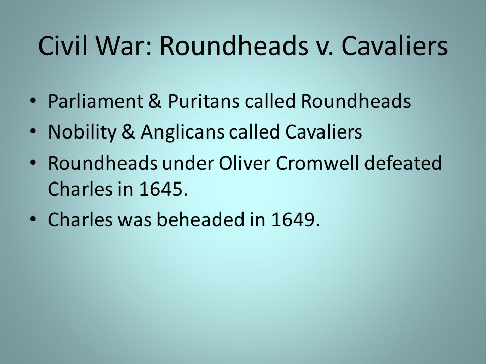 Civil War: Roundheads v. Cavaliers