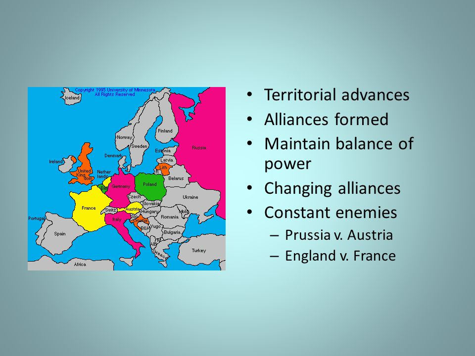 Maintain balance of power Changing alliances Constant enemies