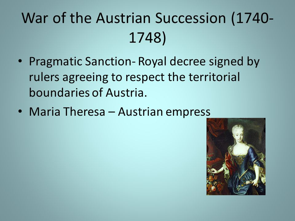 War of the Austrian Succession (1740-1748)