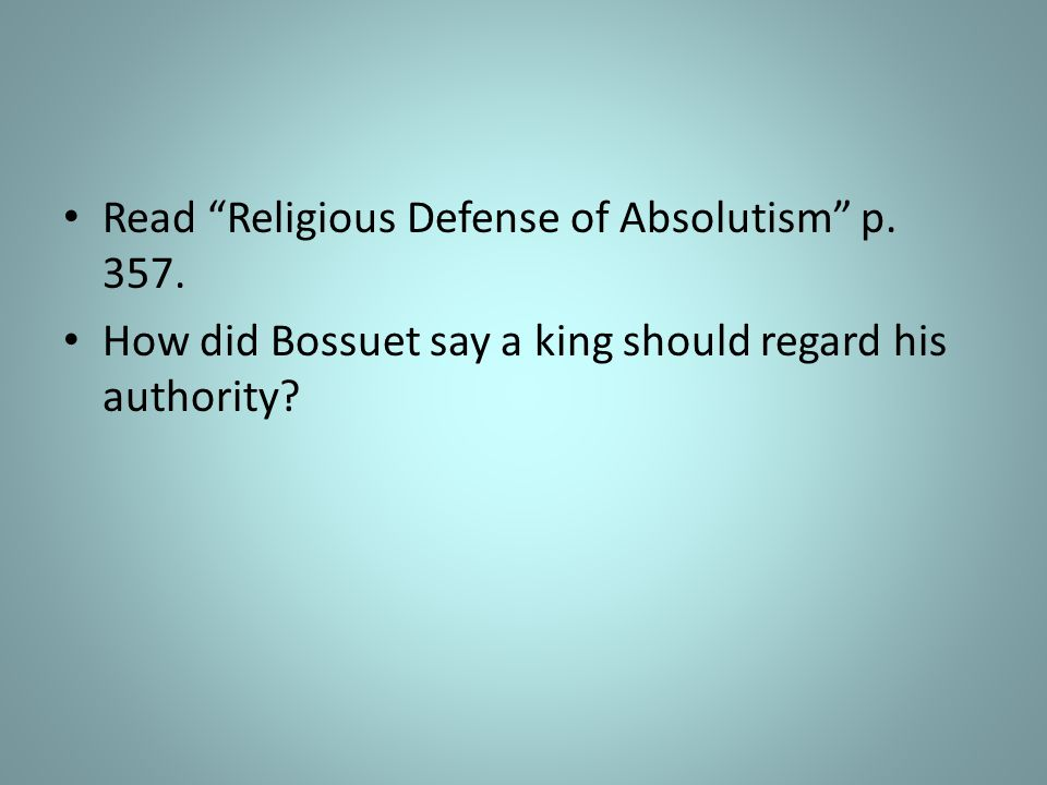 Read Religious Defense of Absolutism p. 357.