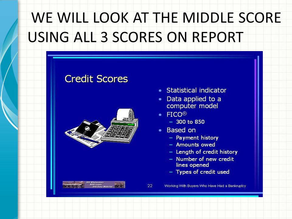 WE WILL LOOK AT THE MIDDLE SCORE USING ALL 3 SCORES ON REPORT