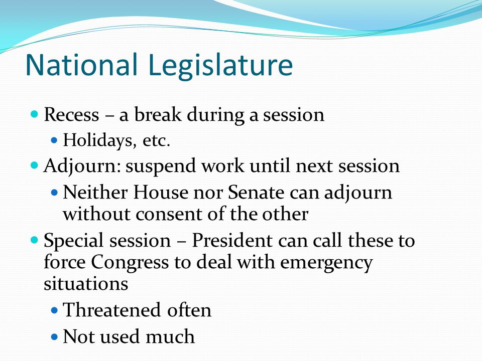 National Legislature Recess – a break during a session