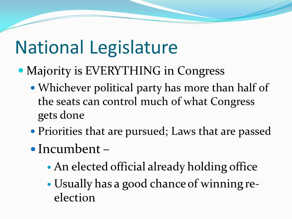 National Legislature Incumbent – Majority is EVERYTHING in Congress